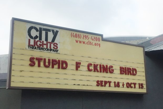 "Dropping a letter from the marquee was one way that City Lights TheaterCompany handled the marketing of its season-opening play, ""Stupid (Expletive) Bird,"" which opens Sept. 16, 2017. (Sal Pizarro/Bay Area News Group)"
