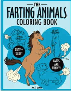 "Title -- ""Farting Animals coloring book"" says it all. By M.T. Lott. (Amazon.com)"