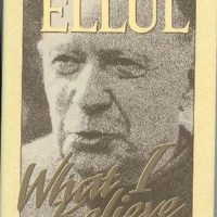"""Jacques Ellul: """"A theology of grace implies universal salvation."""""""