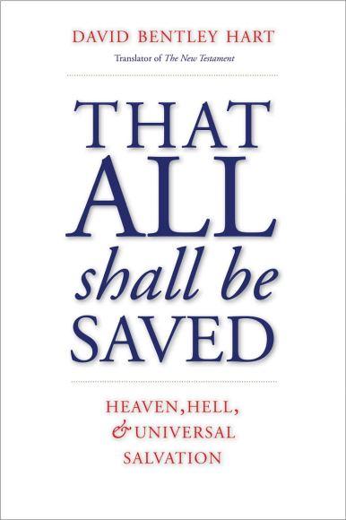 David Bentley Hart: That All Shall be Saved