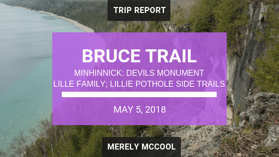 Bruce Trail: Minhinnick, Devils Monument, Lillie Family, Lillie Pothole