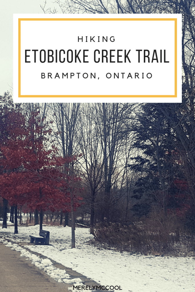 Hiking Etobicoke Creek Trail - Brampton, Ontario - Merely McCool