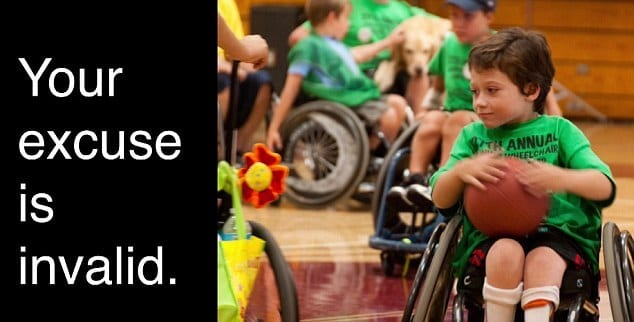 "the child has a visible disability and is participating in a sport. The caption reads, ""your excuse is invalid""."