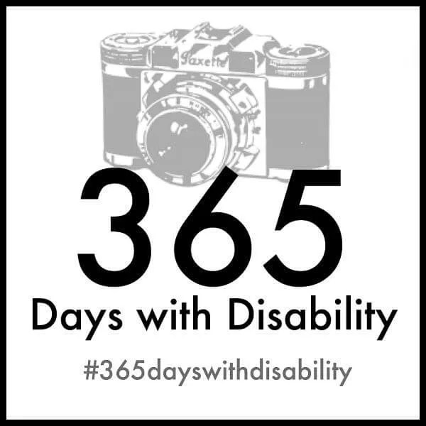 365 days with disability - #365dayswithdisability
