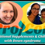 Pros and Cons of Nutritional Supplements and Children with Down Syndrome