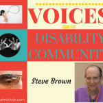 Voices from the Disability Community: Steve Brown