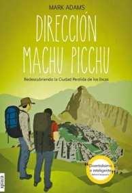 Dirección Machu Picchu, Mark Adams