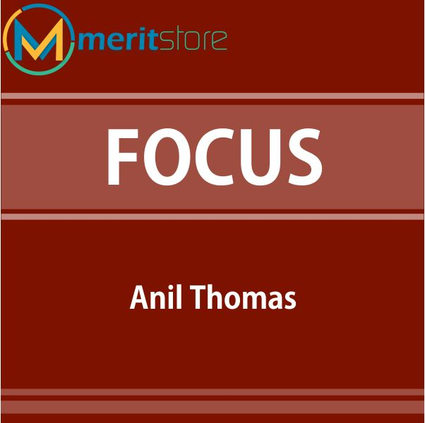 FOCUS – By Anil Thomas