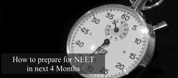 How to prepare for NEET in next 4 Months