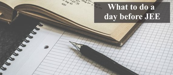 What to do a day before JEE