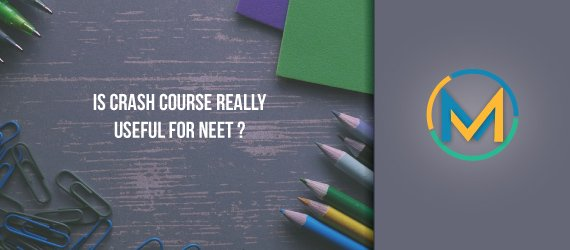 Is Crash Course Really Useful for NEET ?