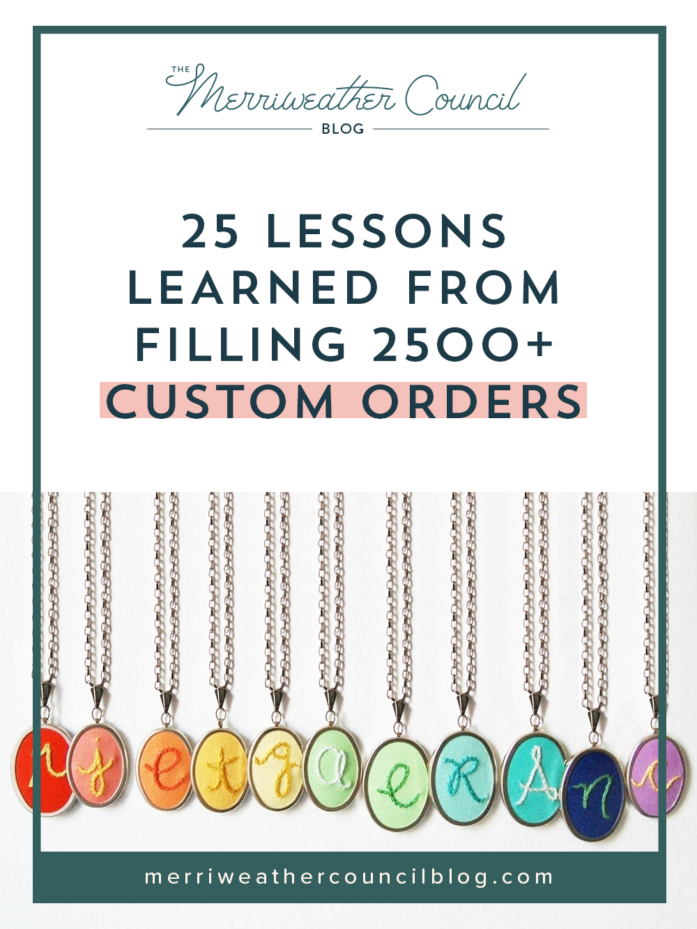 25 Lessons Learned from Filling 2500+ Custom Orders | the merriweather council blog