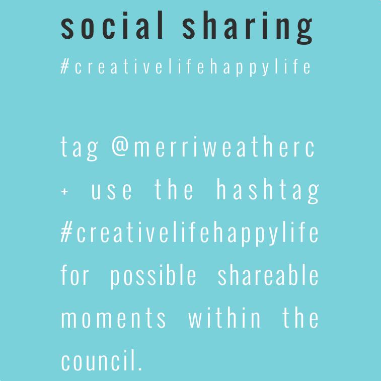 #creativelifehappylife | the merriweather council blog