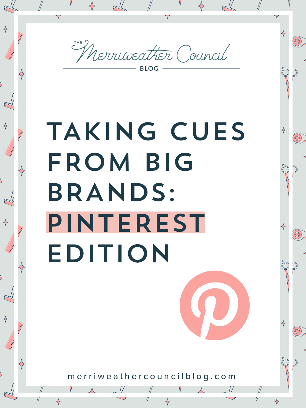 taking cues from big brands on pinterest | the merriweather council blog