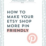 How to Make Your Etsy Shop More Pin Friendly