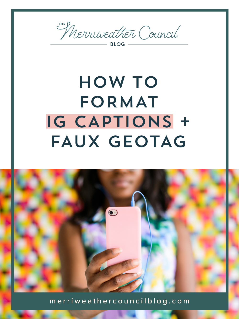 how to format IG captions + faux geotag | the merriweather council blog