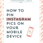 How to Pin Instagram Pics – Mobile Edition