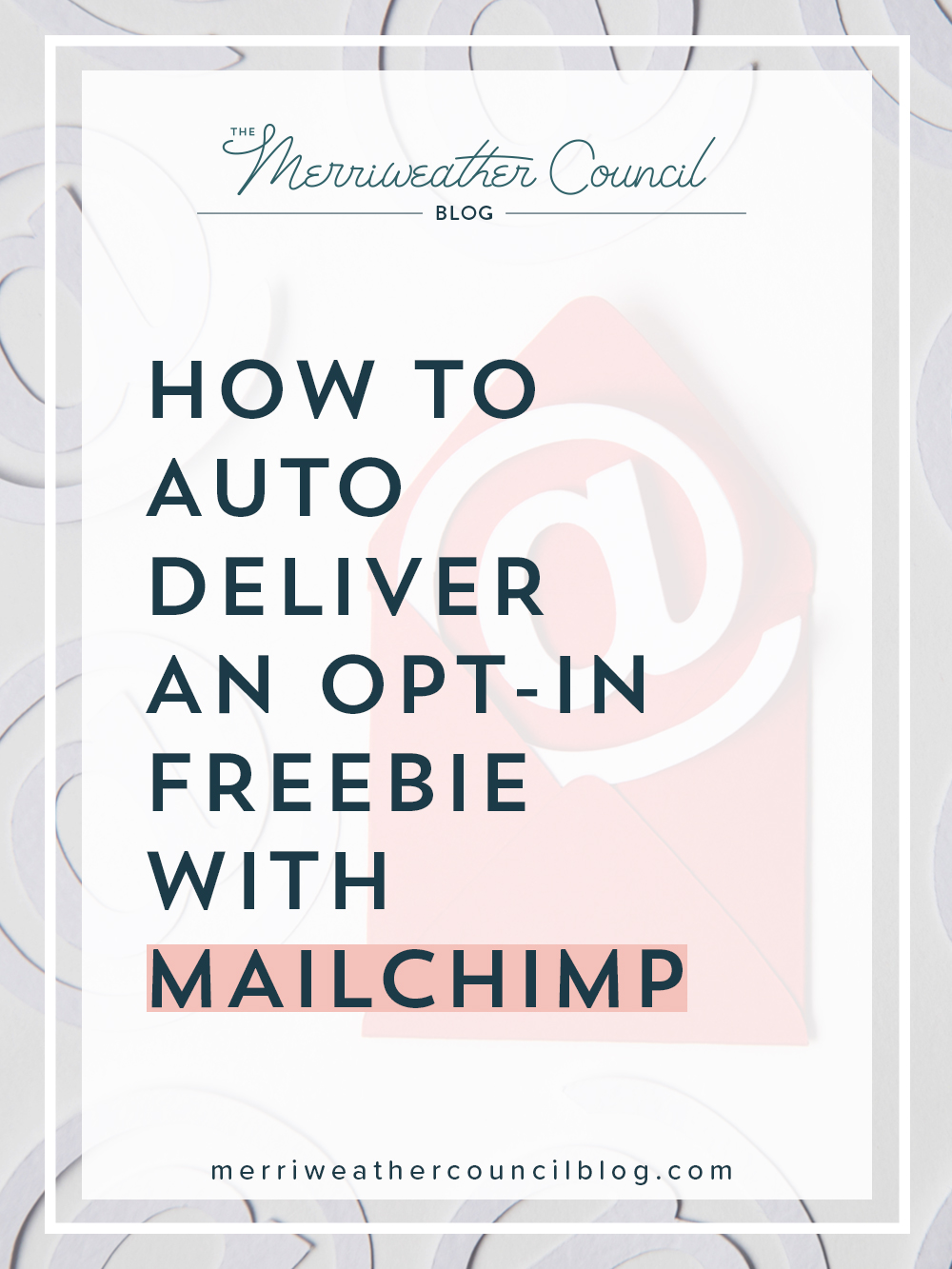 use mail chimp's free plan to automatically deliver an to in incentive - a video lesson ! | The merriweather council blog
