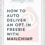 How to Auto Deliver an Opt In Freebie with Mailchimp