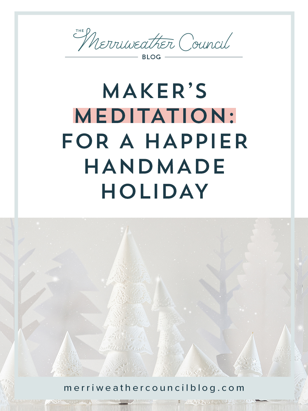 makers meditation | the merriweather council blog