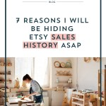 7 Reasons I Will be Hiding Etsy Sales History ASAP
