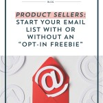 "Product Sellers: Start Your Email List with or WITHOUT an ""opt-in freebie"""
