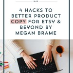 4 Hacks to Better Product Copy by Megan Brame