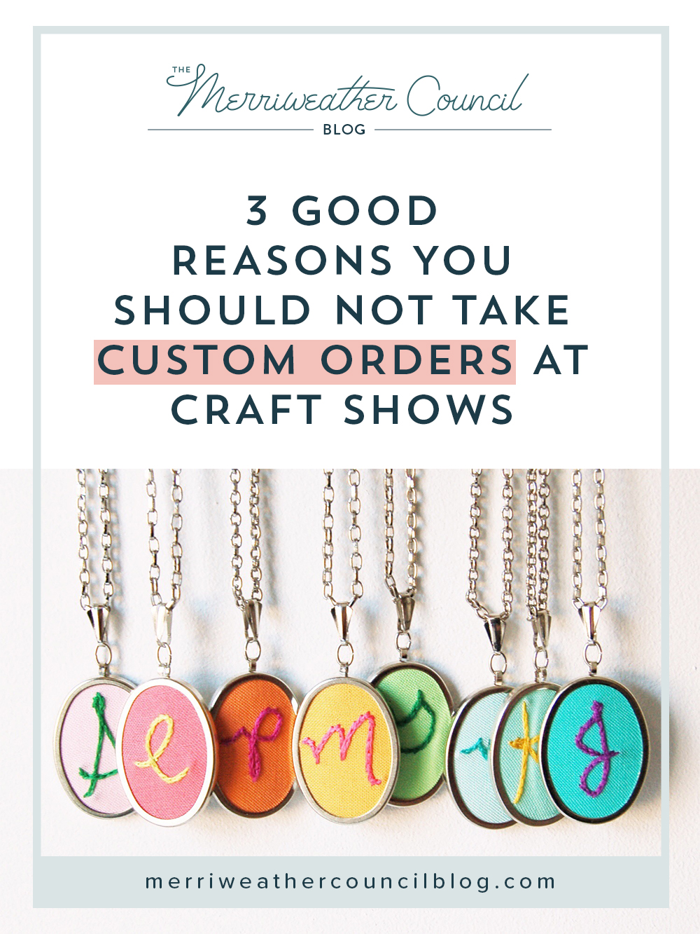 3 reasons you should not take custom orders at craft shows | the merriweather council blog
