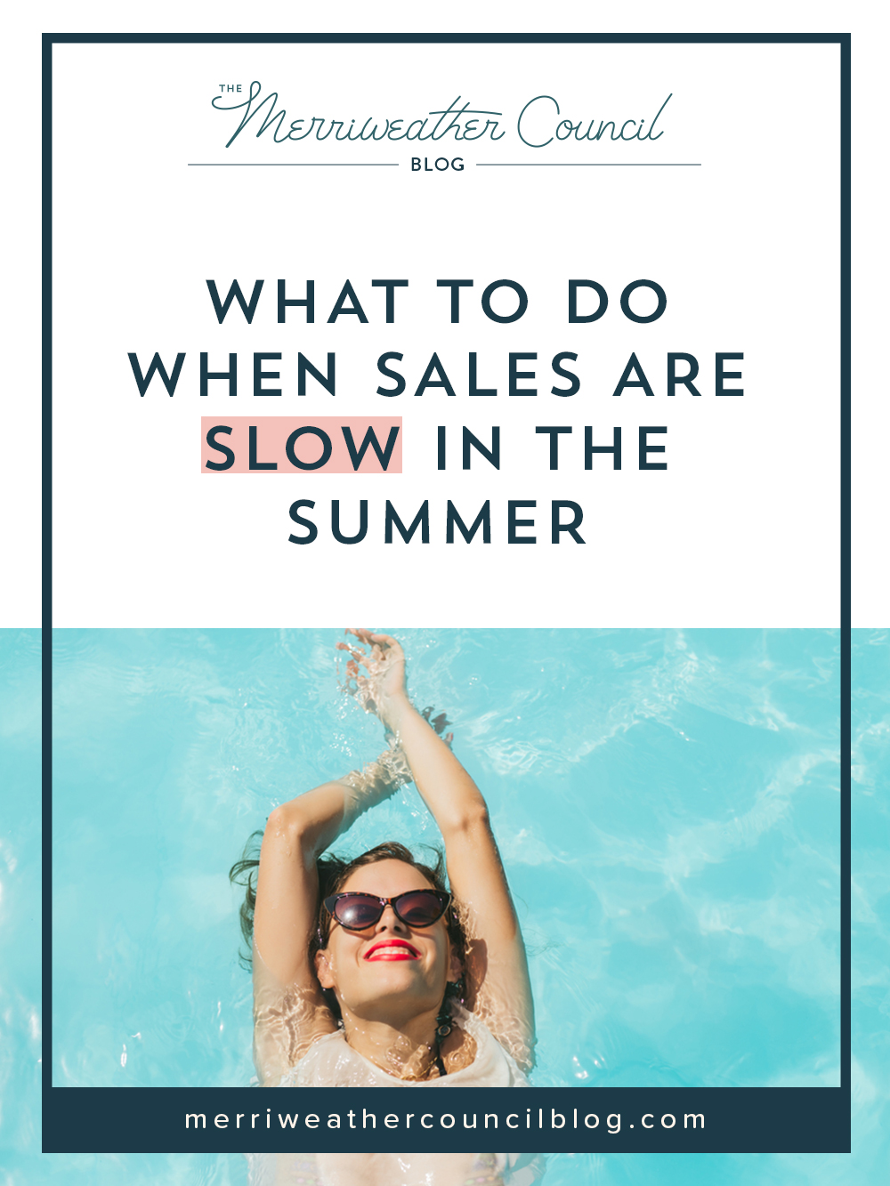 what to do when sales are slow in the summer | the merriweather council blog