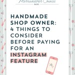 Handmade Shop Owner: 4 Things to Consider Before Paying for an Instagram Feature