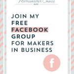 Join my Free Facebook Group for Makers in Business