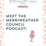 Episode 000: Meet the Merriweather Council Podcast!