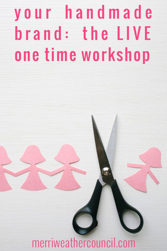 your handmade brand workshop | the merriweather council blog