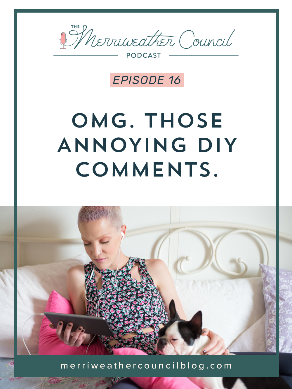 Episode 016: OMG. Those Annoying DIY Comments | the merriweather council podcast