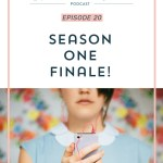 Episode 20: Season One Finale