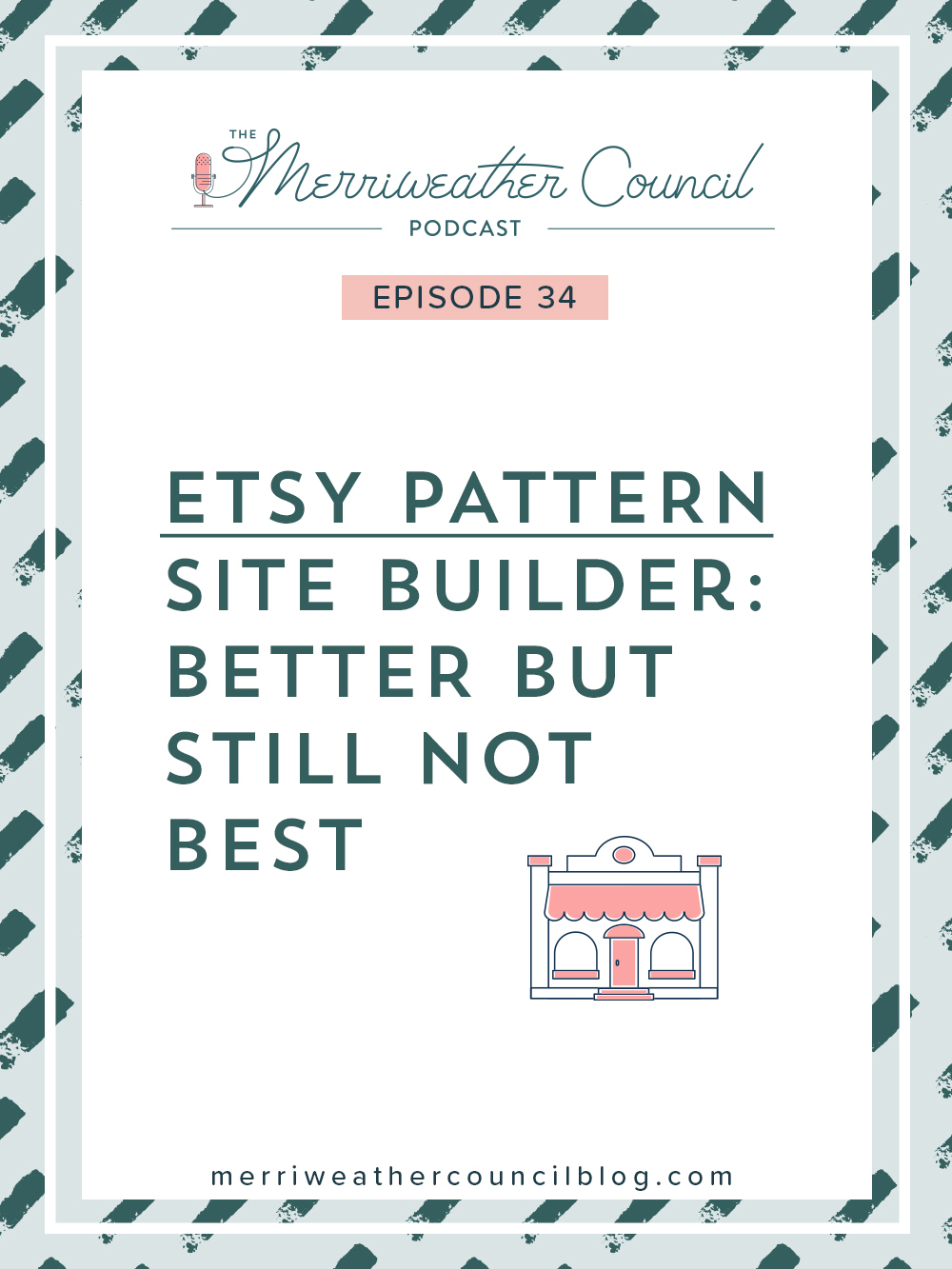 Episode 34: Etsy Pattern - Better But Still Not Best  | The Merriweather Council Podcast