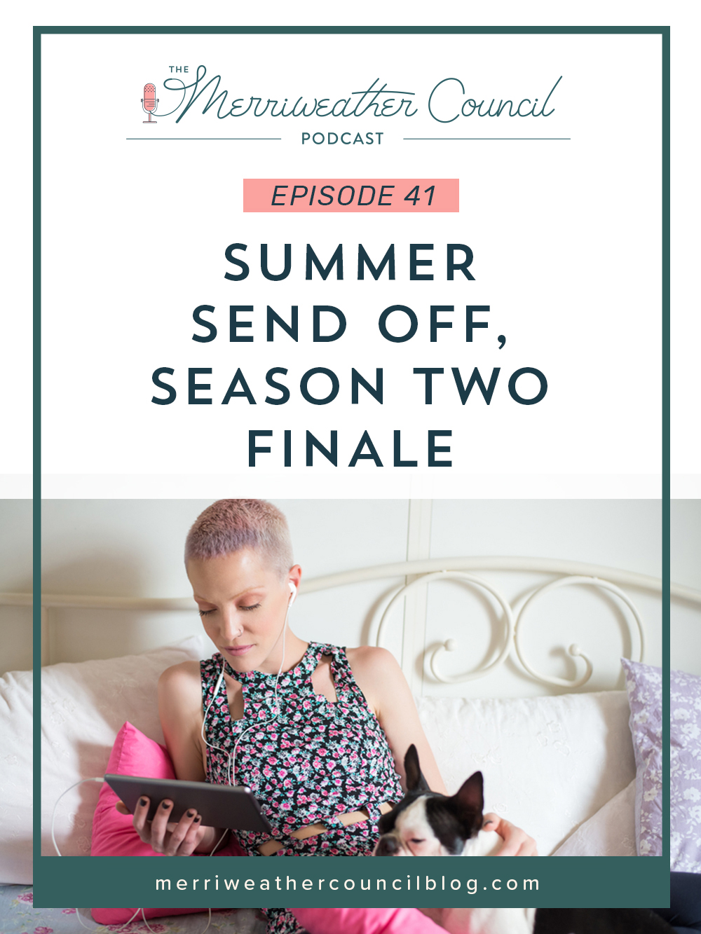 Episode 41: Summer Send Off, Season Two Finale   The Merriweather Council Podcast