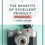 The Benefits of Excellent Product Photos