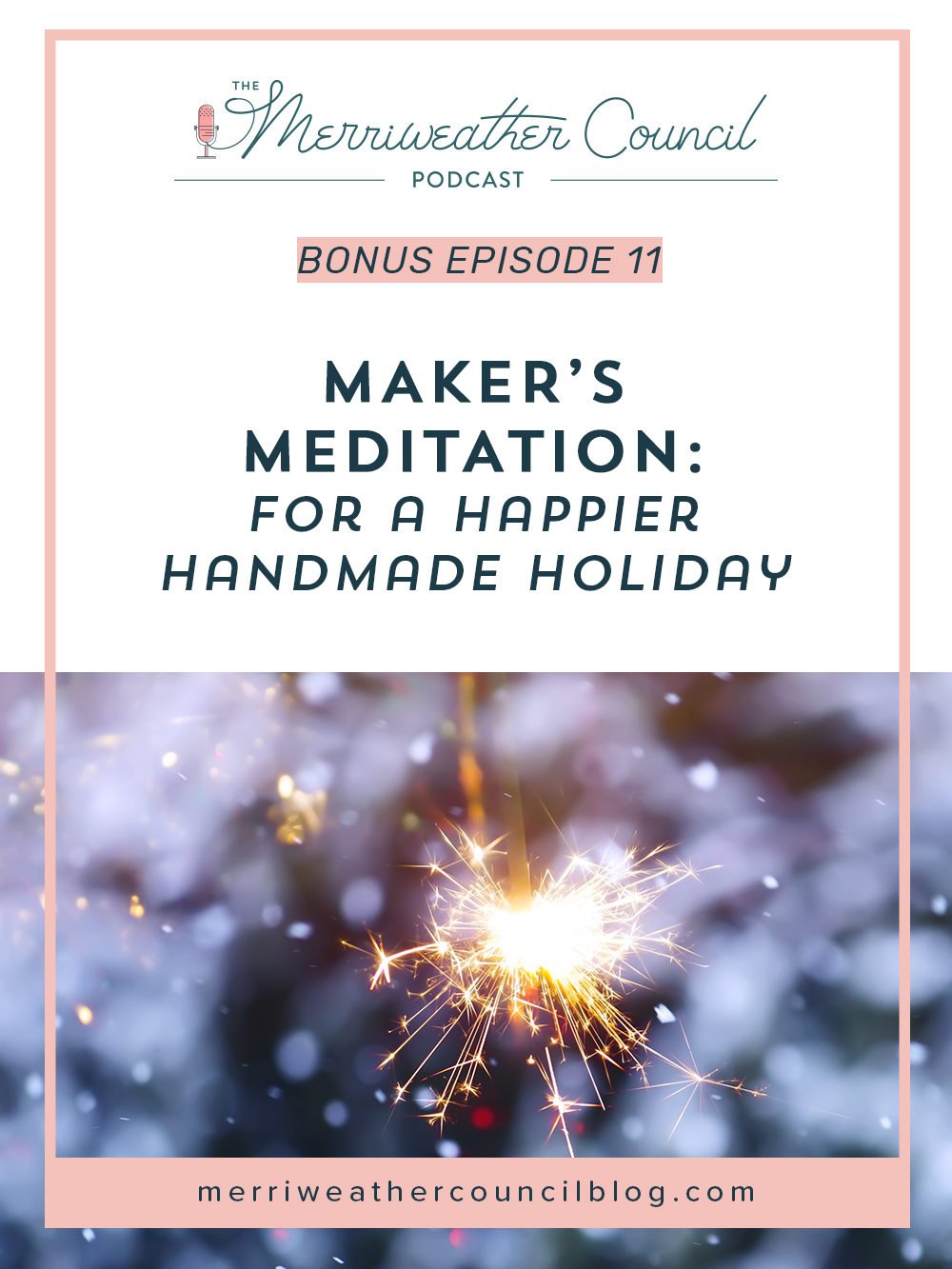 the maker's meditation | the merriweather council podcast