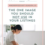 Bonus Episode 12: The One Image You Should NOT Use in Your Listings