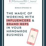 Bonus Episode 10: The Magic of Working with Influencers and Brand Reps w/ Jen Hatzung