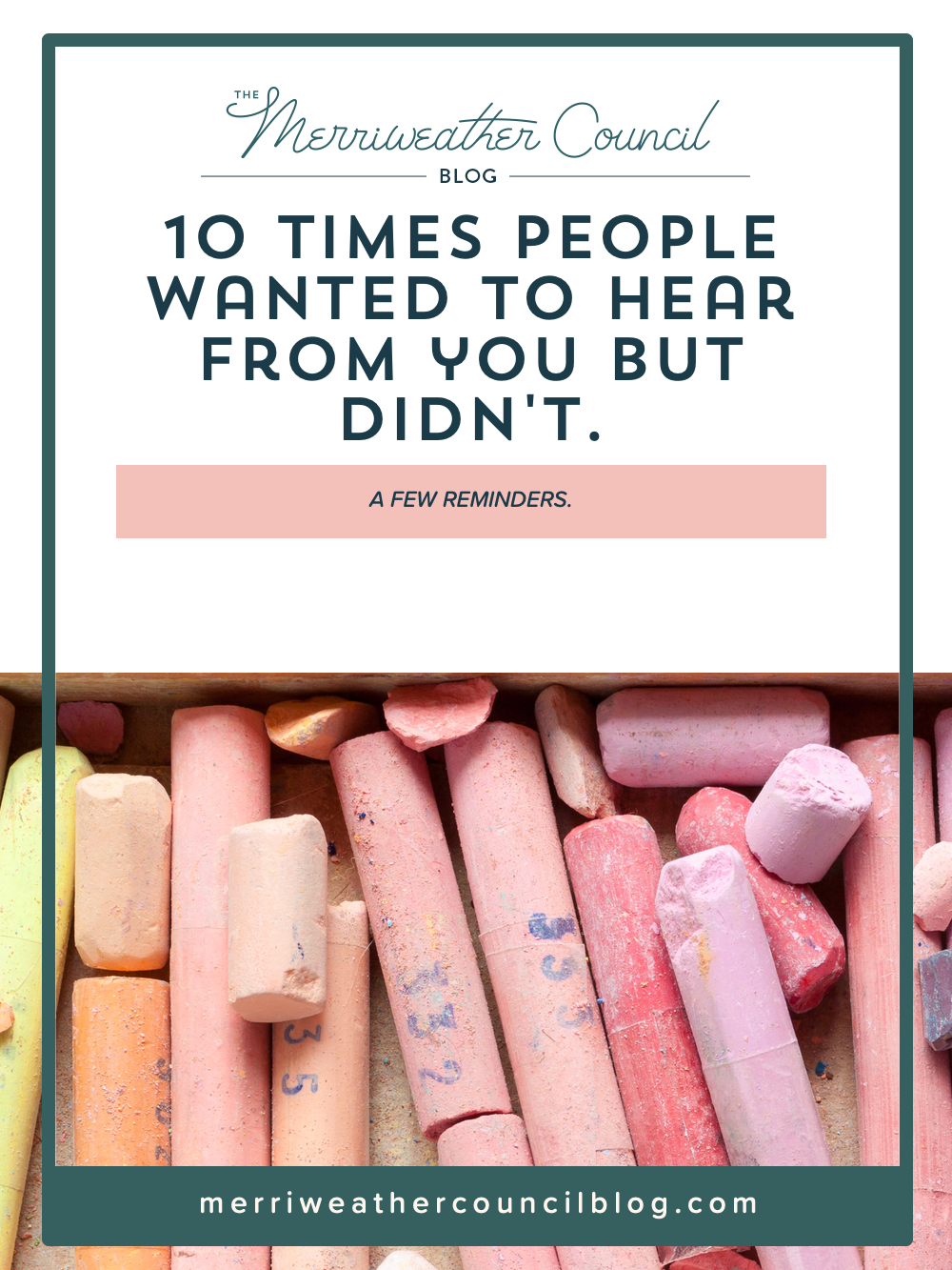 10 Time People Want to Hear From You | The Merriweather Council Blog