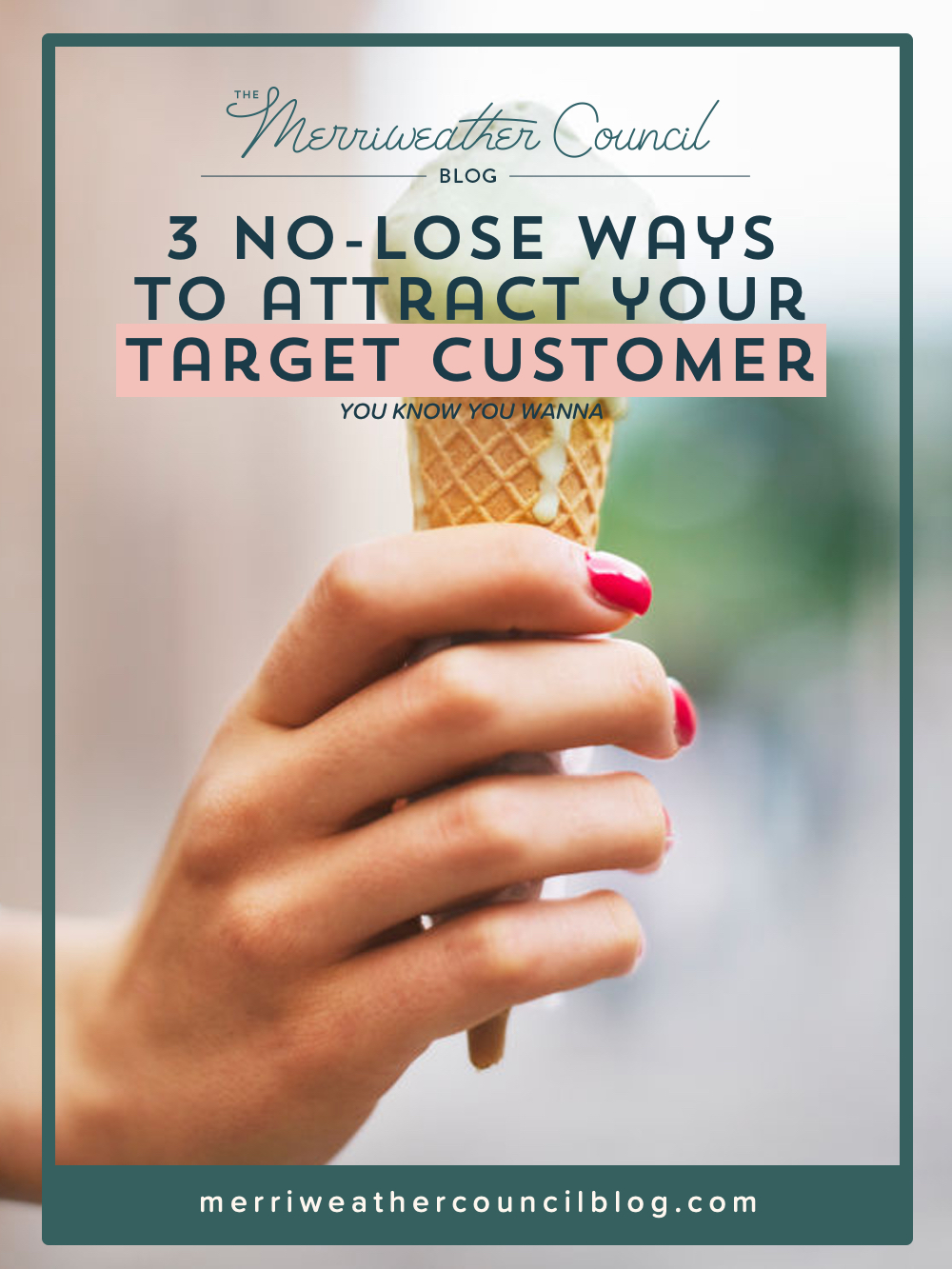 3 No-Lose Ways to Attract Your Target Customer | The Merriweather Council Blog