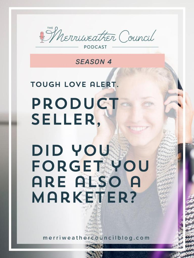 Business is business. At the end of the day - it doesn't actually matter what you are selling. All product sellers are marketers, too. | The Merriweather Council Blog