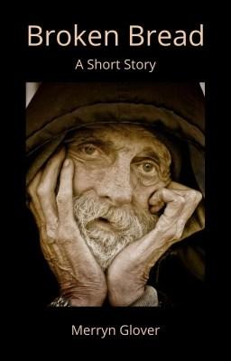Broken Bread story by Merryn Glover