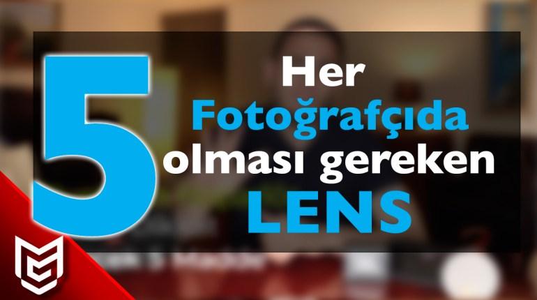 Her Fotoğrafçıda OLMASI GEREKEN 5 LENS