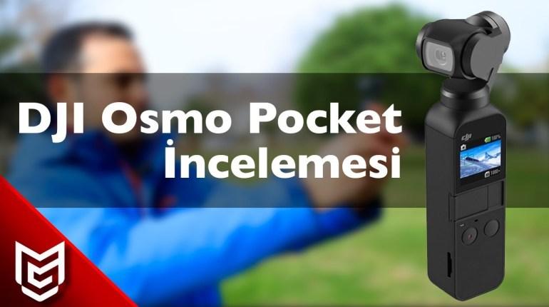 DJI Osmo Pocket Detaylı İncelemesi