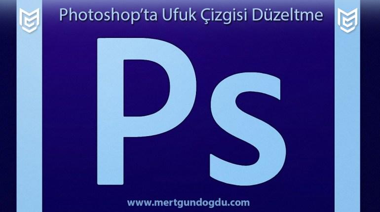 Photoshop'ta Ufuk Çizgisi Düzeltme