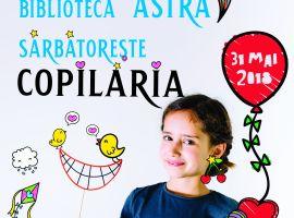 Biblioteca Județeană ASTRA Sibiu sărbătorește copilăria