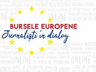 Bursele Europene: Jurnaliști în Dialog